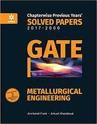 Gate Metallurgical Engineering  Chapterwise Previous Years 2017-2000 Solved Papers