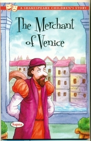 Merchant Of Venice : A Shakespeare Childrens Story