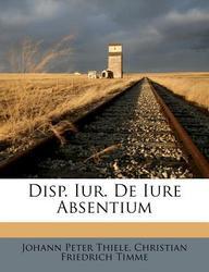 Disp. Iur. de Iure Absentium