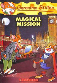 Geronimo Stilton #64 : The Magical Mission