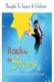 Thoughts To Inspire & Celebrate Reach For The Stars