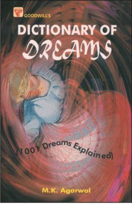 Dictionary Of Dreams : 1001 Dreams Explained