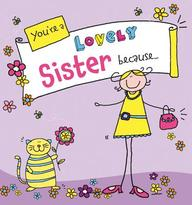 You'R Lovely Sister Because