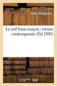 Le Juif Franc-Macon: Roman Contemporain (French Edition)