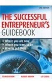 Successful Entrepreneurs Guidebook - Where You Are Now Where You Want To Be How To Get There