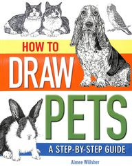How To Draw Pets : A Step By Step Guide