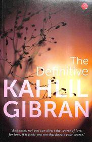 Definitive Kahlil Gibran