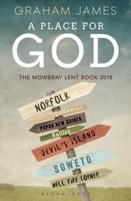 Place For God : The Mowbray Lent Book 2018