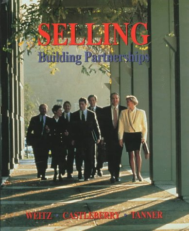Selling: Building Partnerships (Irwin/Mcgraw-Hill Series in Marketing)