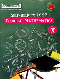 Concise Mathematics 10 : Arun Deeps Success In Your Own Hand Series 2020  Exam : Icse