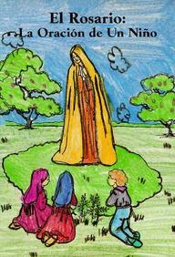El Rosario, La Oración de un Niño (Spanish Edition)