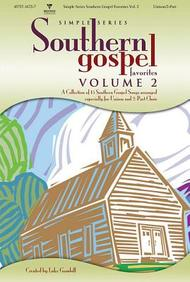 Southern Gospel Favorites, Volume 2: A Collection Of 15 Southern Gospel Songs Arranged Especially For Unison And 2-Part Choir (S