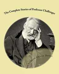 The Complete Stories of Professor Challenger: With New Illustrations