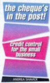 The Cheque's In The Post: Credit Control For The Small Business (Business Enterprise)