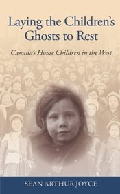 Laying the Children's Ghosts to Rest: Canada's Home Children in the West
