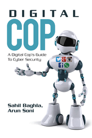 Digital Cop : A Digital Cops Guide To Cyber Security