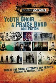 The Worshiptogether Youth Choir & Praise Band Collection: Sab