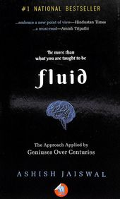 Fluid : The Approach Applied By Geniuses Over Centuries