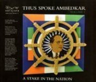 Thus Spoke Ambedkar: A Stake In The Nation (Volume 1)