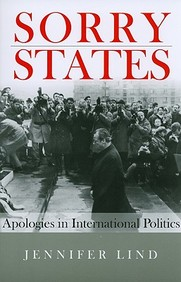 Sorry States: Apologies In International Politics (Cornell Studies In Security Affairs)