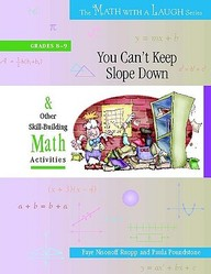 You Can't Keep Slope Down: And Other Skill-Building Math Activities, Grades 8-9 (Math With A Laugh)