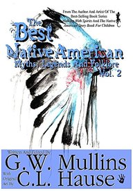 The Best Native American Myths, Legends, and Folklore Vol.2