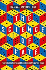 Science Of Fate : Why Your Future Is More Predictable Than You Think