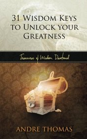 31 Wisdom Keys to Unlock your Greatness (Treasures of Wisdom Devotional) (Volume 5)