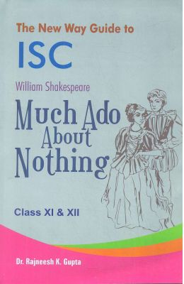 New Way Guide To Much Ado About Nothing Class 11 & 12 : Isc