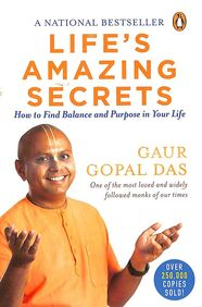 Lifes Amazing Secrets : How To Find Balance & Purpose In Your Life