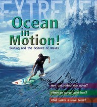 Extreme : Ocean In Motion! Surfing &  The Science Of Waves