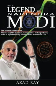 The Legend of Narendra Modi: The Saga of a Statesman