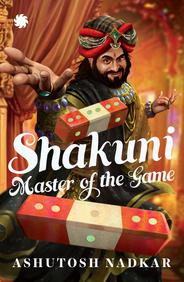 Shakuni : Master Of The Game