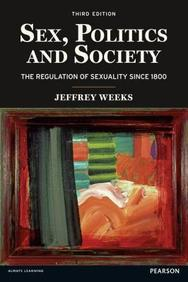 Sex, Politics and Society: The Regulations of Sexuality Since 1800 (3rd Edition) (Themes In British Social History)