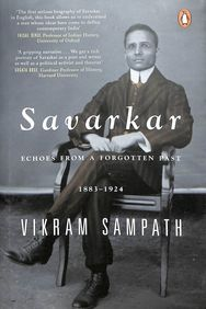 Savarkar : Echoes From A Forgotten Past 1883 To 1924