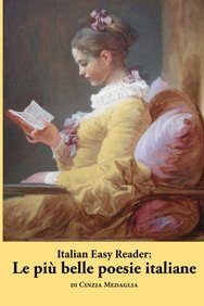 Italian Easy Reader: Le più belle poesie italiane (Italian Edition)