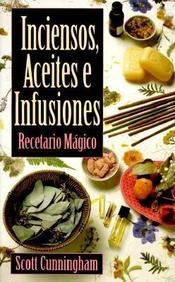 Inciensos, Aceites E Infusiones (Spanish Edition)