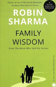 Family Wisdom : From The Monk Who Sold His Ferrari