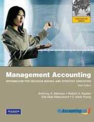 Management Accounting: Information for Decision-making and Strategy Execution: International Edition: 6th Edition