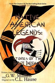 Native American Legends: Stories Of The Hopi Indians Vol One (Volume 1)