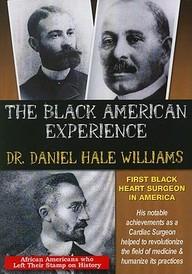 Dr. Daniel Hale Williams: First Black Heart Surgeon In America: Social Studies