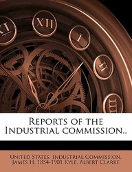 Reports of the Industrial Commission.. Volume 8