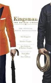 Kingsman : The Golden Circle The Official Movie Novelization