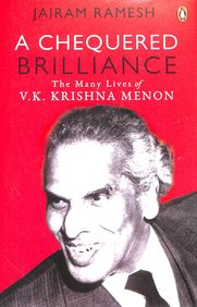 Chequered Brilliance : The Many Lives Of Vk Krishna Menon