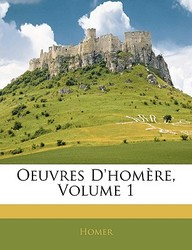 Oeuvres D'Homre, Volume 1
