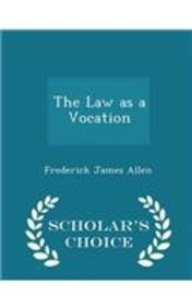 The Law as a Vocation - Scholar's Choice Edition