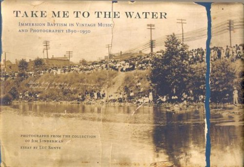 Take Me To The Water: Immersion Baptism In Vintage Music And Photography 1890- 1950[ With Cd (Audio) ]