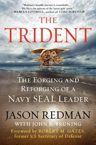 Trident - The Forging & Reforging Of A Navy Seal Leader