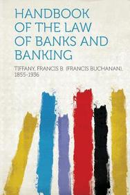 Handbook of the Law of Banks and Banking