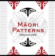 Maori Patterns: Create Your World (Colouring in Books)